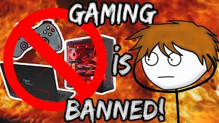 When GAMING gets BANNED - Part 1 - (No Voiceover)