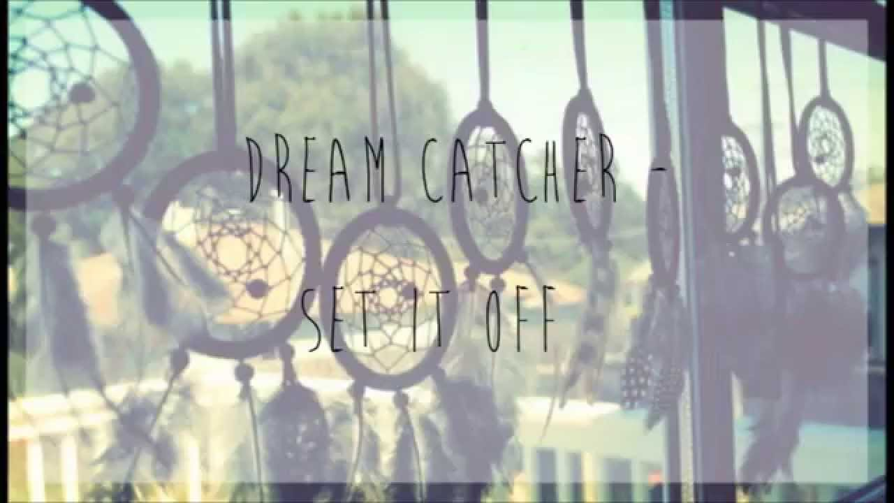 Dream Catcher Set It Off Lyrics Dream Catcher Acoustic Set It Off Lyrics YouTube 7