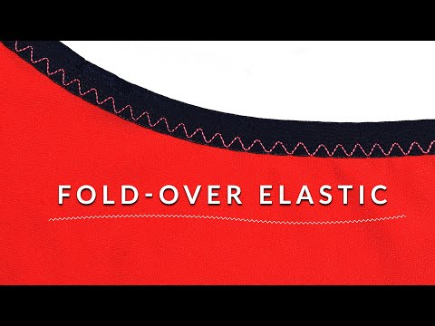 Sewing Fold-Over Elastic: 5 Tips For Success