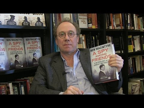 Ben Macintyre - A Spy Among Friends