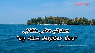 Cover images Nahla Ft. Aslam - Oy Adek Berjilbab Biru (Official Lyric Video)