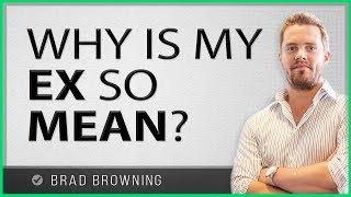 Why Is My Ex So Mean?  The Harsh Truth About Your Cruel Ex