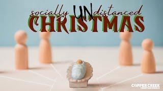 God Speaks Up   Socially Undistanced Christmas   Copper Creek Christian Church   December 13, 2020