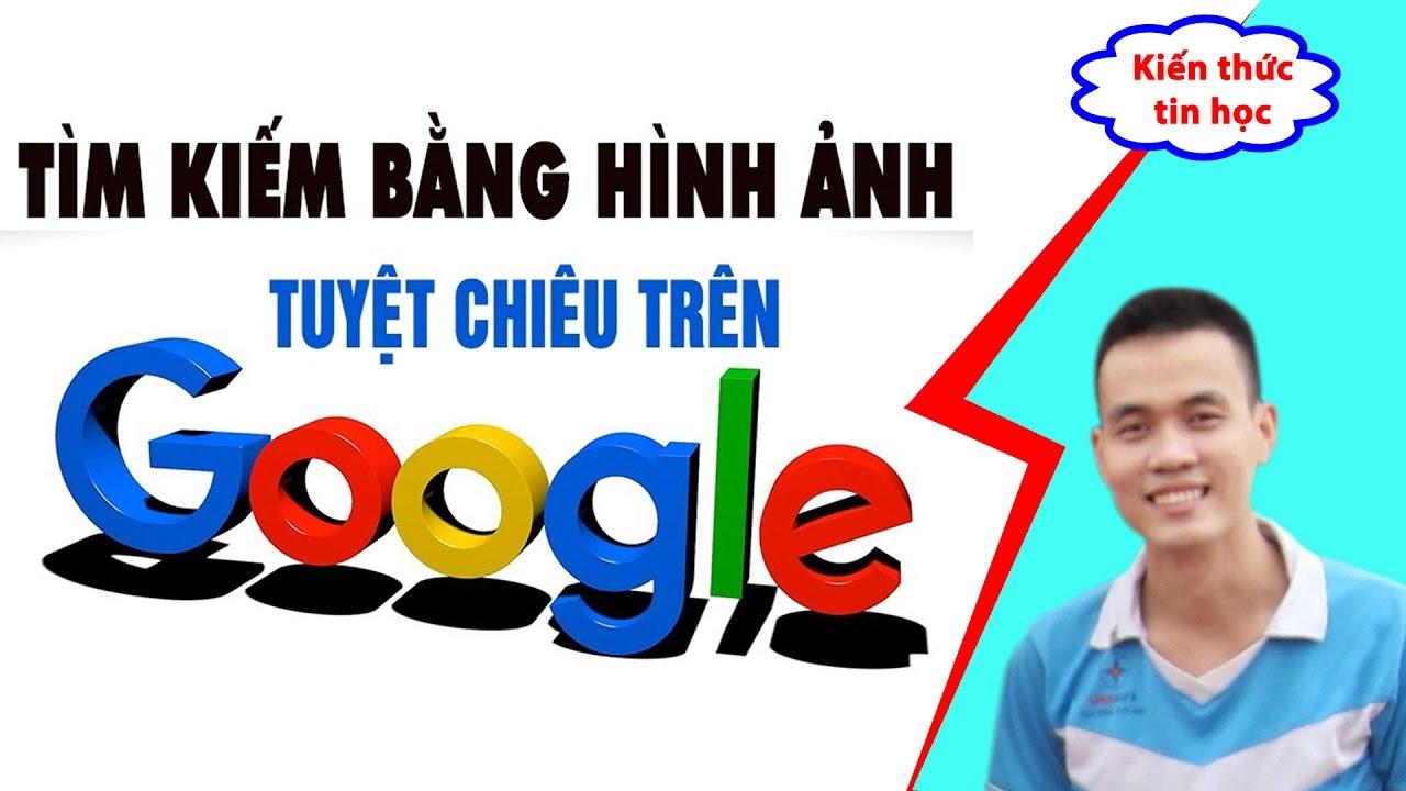 Google hình ảnh | Hướng dẫn tìm kiếm và tải ảnh chất lượng cao