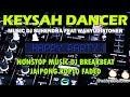 BREAKBEAT JAIPONG KOPLO FADED MUSIC IN NONSTOP KEYSAH DANCER BREAKMIX DJ SUHENDRA FEAT WAHYUDISTONER
