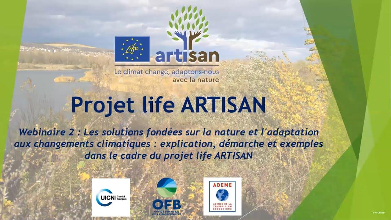 Les Solutions fondées sur la nature et l'adaptation aux changements climatiques : explication, démarche et exemples dans le cadre du projet Life ARTISAN