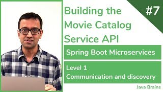 07 Building the Movie Catalog Service API - Spring Boot Microservices Level 1