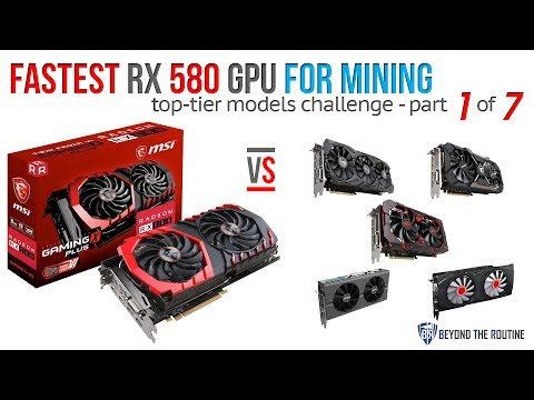 BtR -  Fastest RX 580 at Ethereum Mining? 6 Top GPUs competes Part 1 of 7: MSI Gaming X+