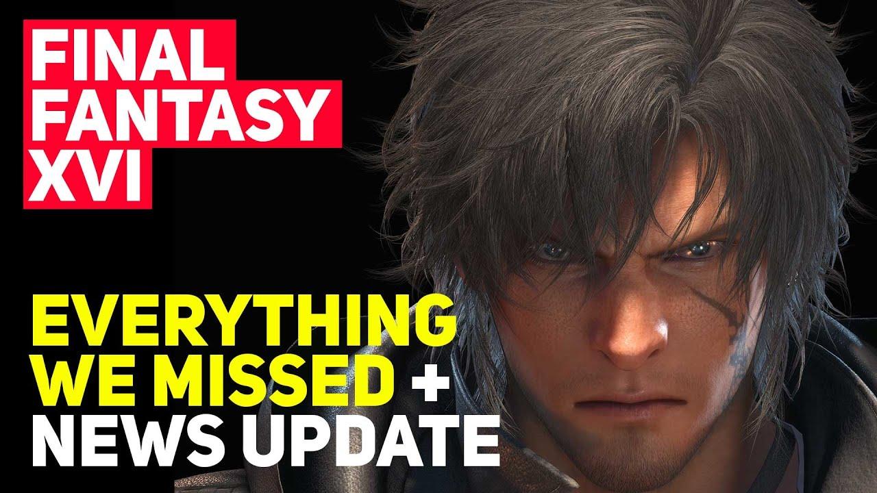 Final Fantasy 16: Everything We Missed + News Updates