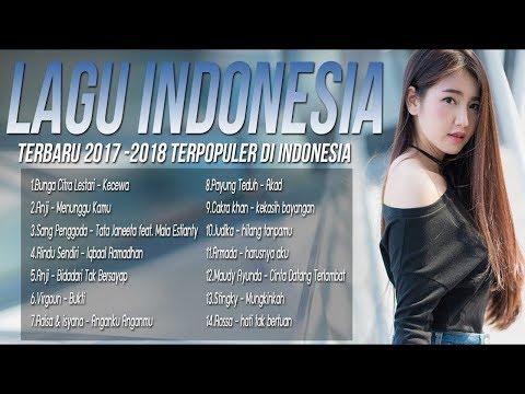 Lagu Baru 2018100% BEST LAGU POP INDONESIA TERBARU HITs 2017 2018 Paling Enak Di Dengar
