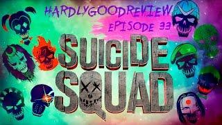 Отряд Самоубийц - HardlyGoodReview. Episode 33