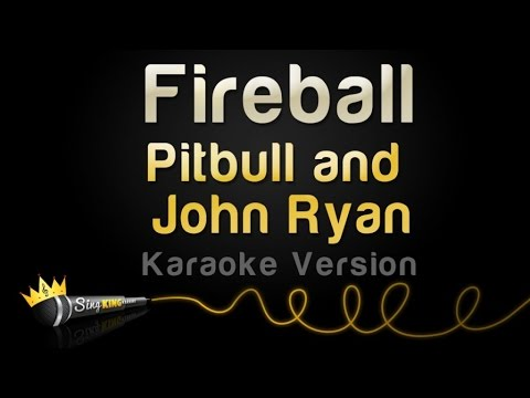 Pitbull and John Ryan - Fireball (Karaoke Version)