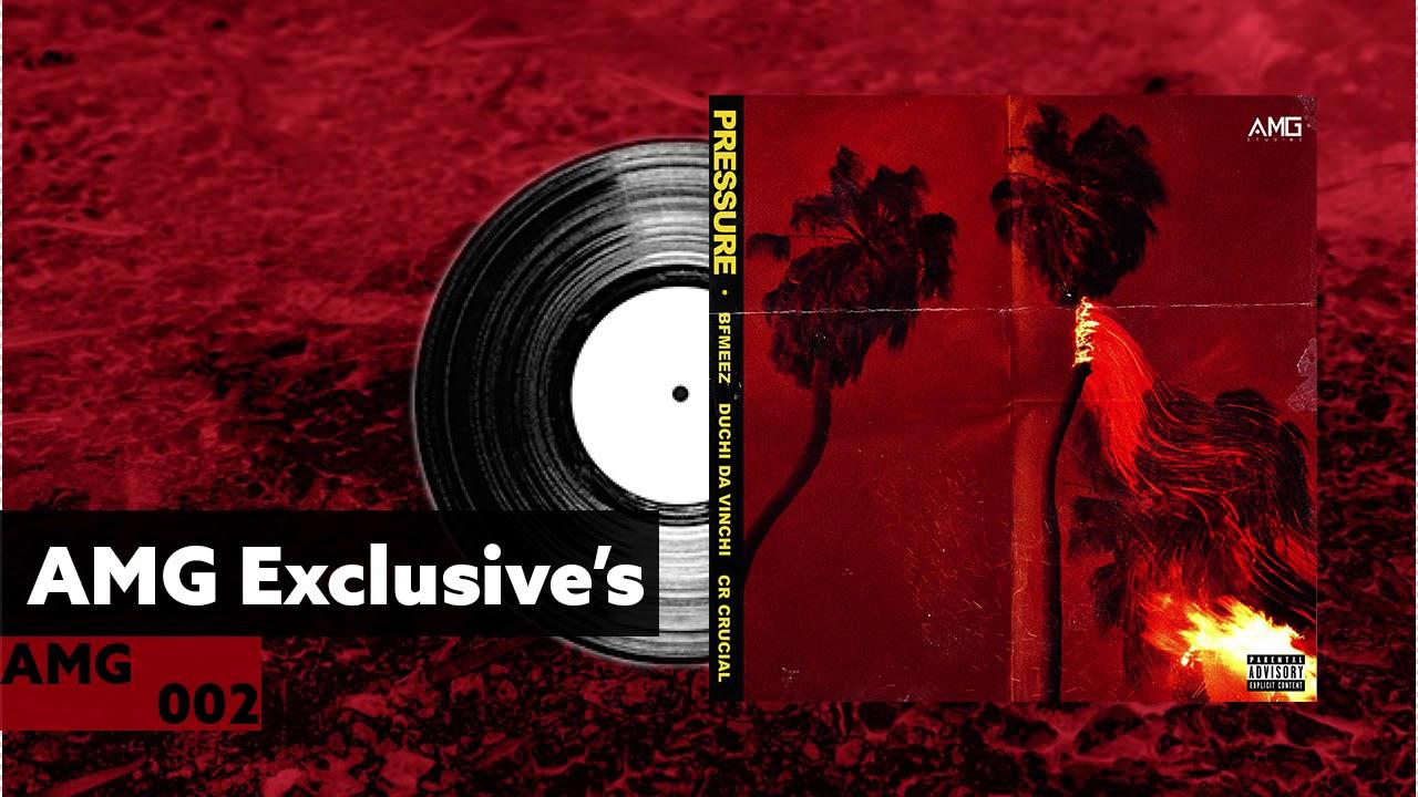 """""""Pressure"""" feat. BFMeez, Duchi Da Vinchi & CR Crucial (Prod. by BFMeez & Chip)"""