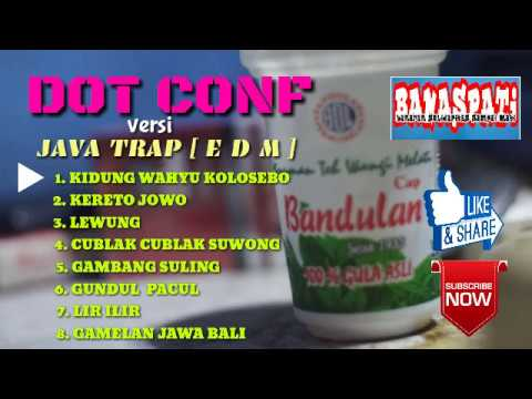 DJ EDM - KIDUNG WAHYU KOLOSEBO - DOT CONF Versi Java Trap