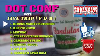 Gambar cover DJ EDM - KIDUNG WAHYU KOLOSEBO - DOT CONF versi java trap