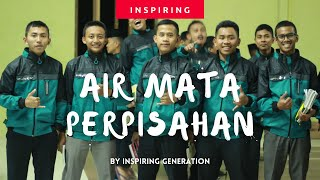 Download Mp3 Air Mata Perpisahan - Inspiring Generation | Darussalam Gontor Campus 6  Officia