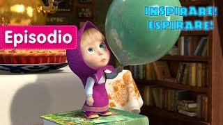 Masha e Orso - Inspirare! Espirare! 🎈 (Episodio 22)