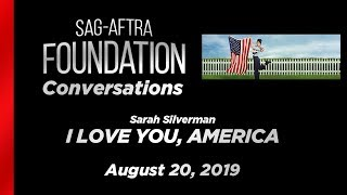 Conversations with Sarah Silverman of I LOVE YOU, AMERICA