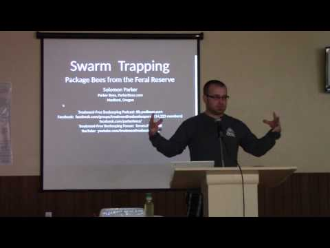 Organically Managed Beekeeping Conference 2017 - Solomon Parker: Swarm Trapping Part 1 of 2