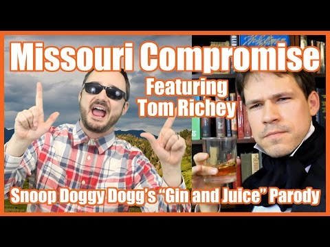 "Missouri Compromise feat. Tom Richey (""Gin and Juice"" Parody) - @MrBettsClass"