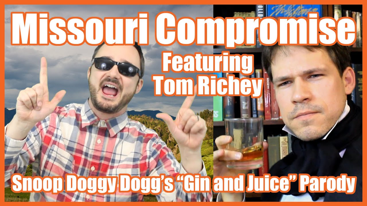 missouri compromise feat tom richey gin and juice parody missouri compromise feat tom richey gin and juice parody mrbettsclass