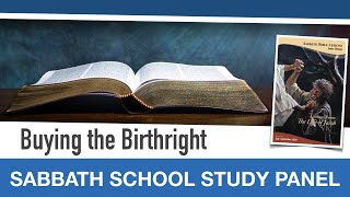 "Sabbath Bible Lesson 2: ""Buying the Birthright"" - Lessons From the Life of Jacob"