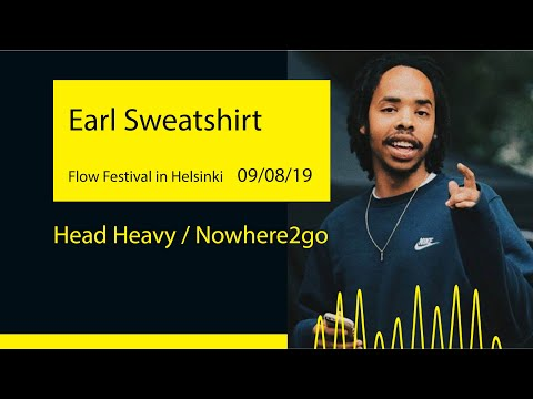Earl Sweatshirt - Head Heavy / Nowhere2go (Flow Festival '19@Helsinki)