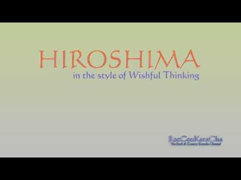 KARAOKE - Hiroshima (In the style of Wishful Thinking)