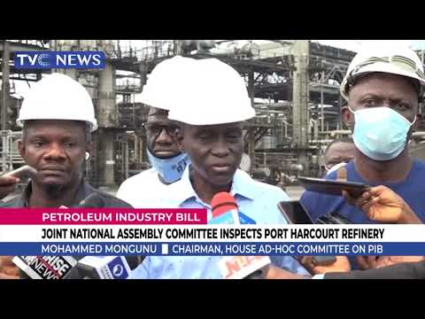Joint National Assembly Committee Inspects Port Harcourt Refinery