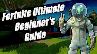 Fortnite Ultimate Beginner's Guide To Battle Royale - Building Tips, Loadouts & Tips & Tricks