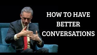Jordan Peterson | H๐w to Have Better Conversations