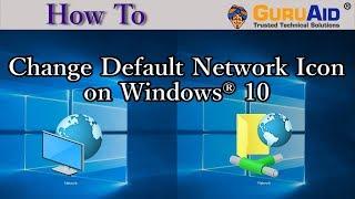 How to Change Default Network Icon on Windows® 10 - GuruAid