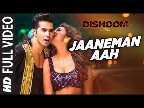 JAANEMAN AAH  Full  Song  DISHOOM  Varun Dhawan Parineeti Chopra  Latest Bollywood Song