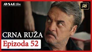 Crna Ruza - Epizoda 52