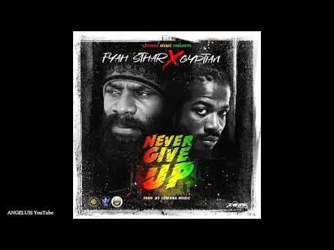 Fyah Sthar & Gyptian - Never Give Up (Legions Music) Release 2019