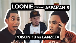 LOONIE | BREAK IT DOWN: Rap Battle Review E129 | ASPAKAN 5: POISON 13 vs LANZETA