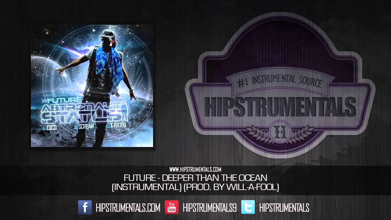 Future - Deeper Than The Ocean [Instrumental] (Prod. By Will-A-Fool) + DOWNLOAD LINK