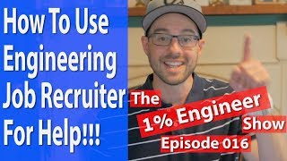 How To Find An Engineering Internship - Work With A Job Recruiter - The 1% Engineer Show 016