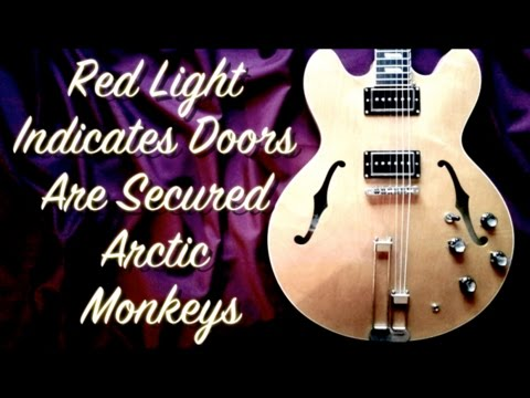 Red Light Indicates Doors Are Secured - Arctic Monkeys  ( Guitar Tab Tutorial & Cover )