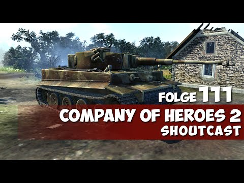 COMPANY OF HEROES 2 #111 - ÜBERRAGEND! ★ Shoutcast ★