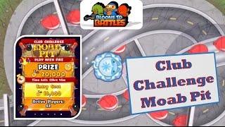 BTD Battles - Club Challenge @ MOAB Pit