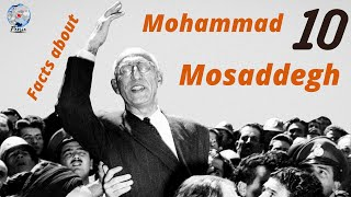 10 Facts About Mohammad Mosaddegh