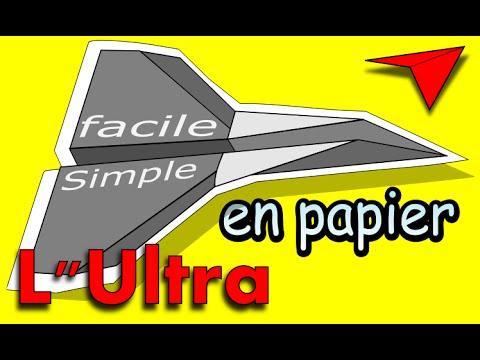 Comment Faire Un Avion En Papier Qui Vole Très Bien Et Longtemps Ultra