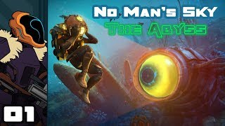 Let's Play No Man's Sky: The Abyss [v1.7] - PC Gameplay Part 1 - No Man's Subnautica