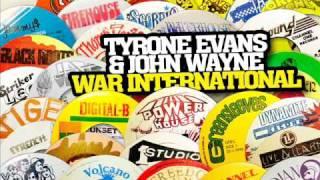Tyrone Evans & John Wayne - War International