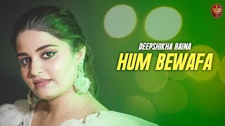 Hum Bewafa Hargiz Na The Cover (Female Version) | @Deepshikha Raina  | Kishore Kumar | Old is Gold