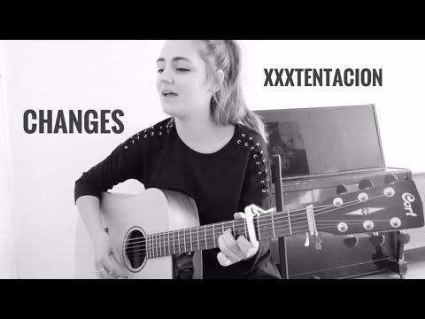 xxxtentacion - changes (acoustic cover)