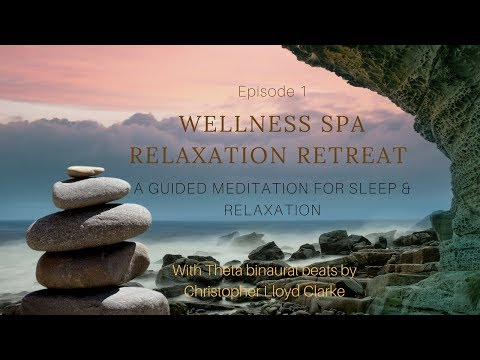 WELLNESS SPA RELAXATION RETREAT  -  ASMR guided meditation for sleep & relaxation with Theta binaura