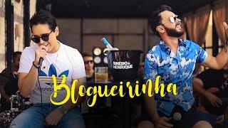 Sinésio e Henrique - BLOGUEIRINHA (DVD Com Você No Topo) - Oficial