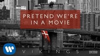 New Politics - Pretend We